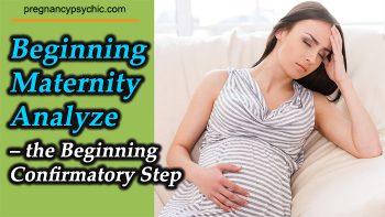Beginning Maternity Analyzes – the Beginning Confirmatory Step