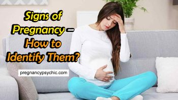 Signs Of Pregnancy – How To Identify Them?